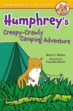ER BIR. Humphrey goes on a backyard camping adventure with his classmates and meets all kinds of outdoor creatures--even some scary ones.
