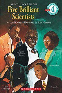Scholastic Reader Level 4: Great Black Heroes: Five Brilliant Scientists: Five Brilliant Scientists (Level 4)