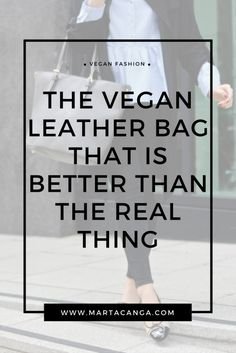 The Vegan Leather Bag That Is Better Than The Real Thing Keywords: (50 characters) | Vegan Fashion | Vegan Clothing | Ethical Fashion | Vegan Style - Marta Canga