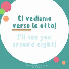 Ci vediamo verso le otto I'll see you around eight #italiano #learnitalian #learningitalian #languagelearning #italialmostalovestory #italy #italia #italian #italianlanguage #lifeinitaly #italianwords