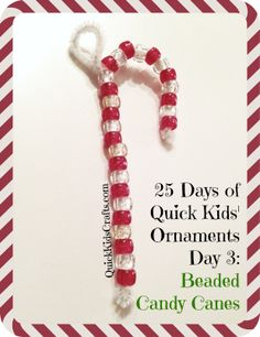 Beaded Candy Cane Ornaments for Kids – 25 Days of Quick Kids' Christmas Ornament Crafts (Diy Christmas Kids) Kids Christmas Ornaments, Christmas Crafts For Kids, Christmas Candy, Homemade Christmas, Simple Christmas, Christmas Diy, Diy Ornaments, Christmas Vacation, Christmas 2017