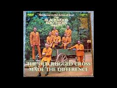The Old Rugged Cross Made The Difference The Blackwood Brothers Quartet - YouTube