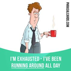 """""""Run around"""" means """"to be very busy doing many things"""". Example: I'm exhausted - I've been running around all day."""
