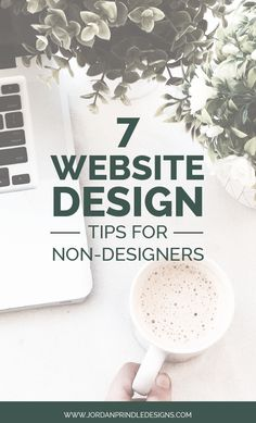 7 Website Design Tips for Non-Designers   Learning design can be daunting - learning web design is terrifying. From SEO to coding to mobile-friendliness it is completely overwhelming. Learn my 7 tips to tackle some of that fear on www.jordanprindledesigns.com