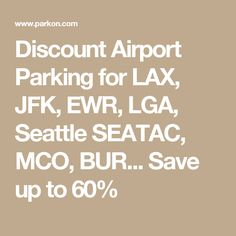 Discount Airport Parking for LAX, JFK, EWR, LGA, Seattle SEATAC, MCO, BUR... Save up to 60%