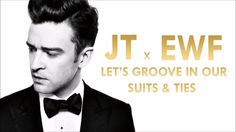 Justin Timberlake & EWF - Let's Groove In Our Suits & Ties (Mashup By Fl...