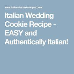 Italian Wedding Cookie Recipe - EASY and Authentically Italian!
