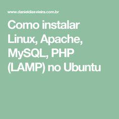 Como instalar Linux, Apache, MySQL, PHP (LAMP) no Ubuntu