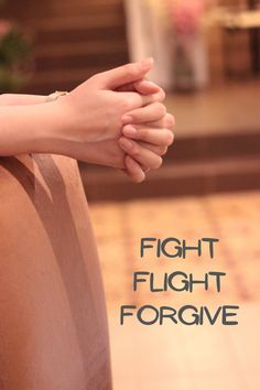 Fight – Flight – Forgive
