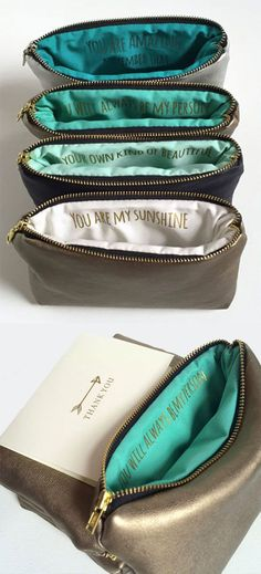 Custom message makeup bags as bridesmaids gifts. They are leather with silver or gold metallic or other colors. Choose the inside to be your wedding colors. Scroll to number 14 on the page.