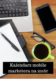 Mobile Marketing Automation | Kalendarz Mobile Marketera na 2016 rok #CRMforMobile #CRMforMobileApps #mobile #Marketing #Automation #CRM #eventy #kalendarz