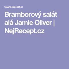 Bramborový salát alá Jamie Oliver | NejRecept.cz