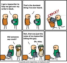 Cyanide and Happiness. Got a typewriter to help get over writer's block