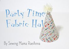 Sewing Mama RaeAnna: Fabric Party Hat DIY tutorial!