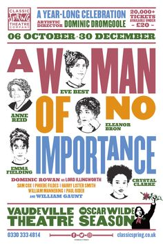 Design and illustration theatre poster for A Woman Of No Importance at Vaudeville Theatre London. Arts and theatre marketing by Design. Eleanor Bron, Eve Best, Branding Design, Logo Design, Theater Tickets, Arts And Crafts House, Arts Theatre, Rowan, Just Do It
