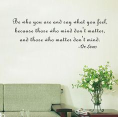 Be Who You Are and Say What You Feel- Dr.Seuss Wall Decal