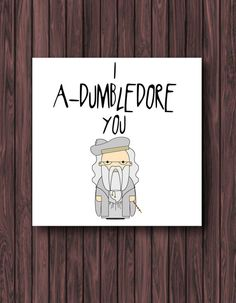 PRINTABLE. I A-Dumbledore You. Harry Potter by TheDandyLionDesigns
