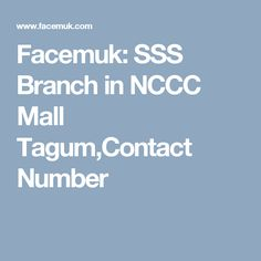 Facemuk: SSS Branch in NCCC Mall Tagum,Contact Number