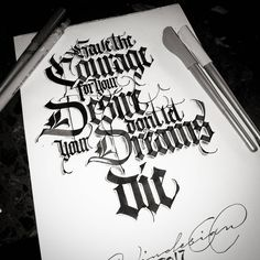 paindesignart-'Have the Courage for your Desire. Don't let your Dreams die' #calligraphy #calligraphymasters #calligraffiti #handlettering #handstyle #handwriting #freehand #lefty #lefthand #gothic #effect #textura #custom #lettering #quote #paindesignart #tyxca @handmadefont #typematters #typism #typegang #goodtype #artoftype #thedailytype #supplyanddesign #designspiration