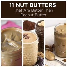 "11 Nut Butters That Are Better Than Peanut Butter ""All look amazing--TO THE EXPERIMENTARIUM~!!!"" ~Dom"