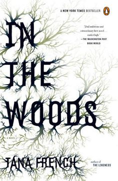 In the Woods (and the rest of the Dublin Murder Squad series) - Tana French