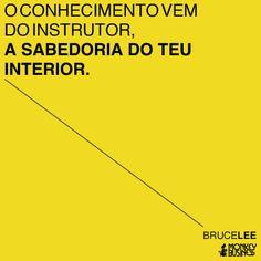 O conhecimento vem do instrutor, a sabedoria do teu interior.  (Bruce Lee) #citacoes #empreendedorismo  #modernistablog