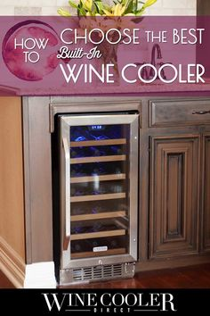 If you are redoing your entertainment space or kitchen, you might be interested in adding a built-in wine cooler for your wine collection.