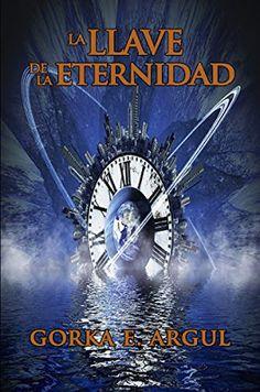 """ENTREVISTA A GORKA E. ARGUL: Autor de """"La llave de la eternidad"""" ~ El Aventurero de Papel"""