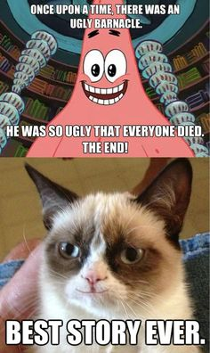 I love Patrick star and his quotes... I love grumpy cat and his quotes..... Perfect matchup for a picture