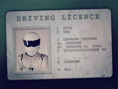 Some say his driving licence is made from reinforced steel and never expires