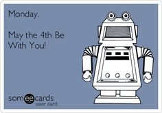 Monday. May the 4th Be With You!