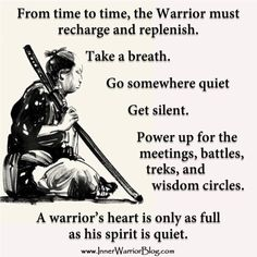 A Warrior must Recharge