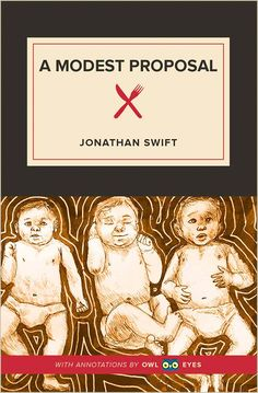 A Modest Proposal Cover Image In Finders Keepers English Restoration, Norton Anthology, Rhetorical Device, Modest Proposal, Jonathan Swift, Gulliver's Travels, Owl Eyes, Essayist, The Orator