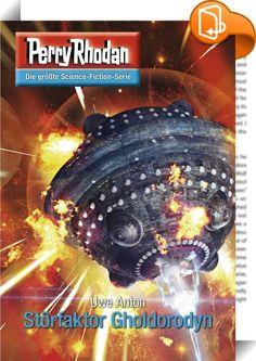 Perry Rhodan 2776: Störfaktor Gholdorodyn (Heftroman)    :  Er könnte Perry Rhodan retten - aber die Tolocesten verlangen seinen Tod  Seit die Menschheit ins All aufgebrochen ist, hat sie eine wechselvolle Geschichte hinter sich: Längst sind die Terraner in ferne Sterneninseln vorgestoßen, wo sie auf raumfahrende Zivilisationen und auf die Spur kosmischer Mächte getroffen sind, die das Geschehen im Universum beeinflussen.  Mittlerweile schreiben wir das Jahr 1517 Neuer Galaktischer Zei...