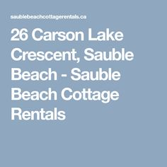 Sauble Beach largest selection of cottages for rent on Lake Huron with 1 to 6 bedroom sizes to choose from! Beach Cottage Rentals, Lake Huron, Beach Cottages, Beach Houses