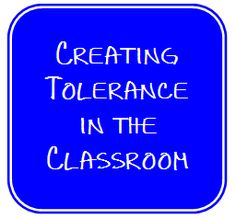 Creating Tolerance in the Classroom - beginning of school year activity