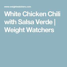 White Chicken Chili with Salsa Verde   Weight Watchers