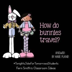 -Tonight's Joke For Tomorrow's Students How do bunnies travel? By hare plane! Tonight's Joke For Tomorrow's Students How do bunnies travel? By hare plane! Funny Jokes And Riddles, Cute Jokes, Corny Jokes, Stupid Jokes, Funny Jokes For Kids, Funny Puns, Kid Jokes, Short Jokes For Kids, Xmas Jokes