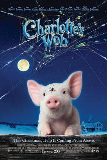 Charlotte's Web (Saw the 1973 animated film but not this newer one.)