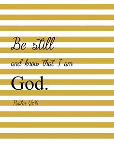 """Psalms - Free Printable """"Be still and know that I am God."""" The Well Nourished Nest"""