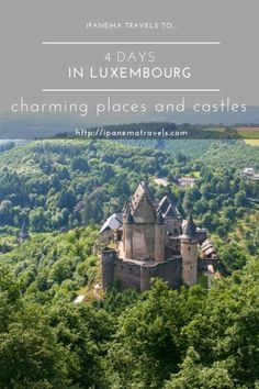 A 4-day itinerary in Luxembourg including some of the most beautiful places in the Grand Duchy - Vianden, Echternach, Clerveaux and Luxembourg City. #luxembourg #travelinspiration #vianden #echternach #clerveaux #castles