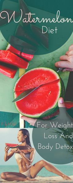 Healthy Watermelon Diet For Weight Loss And Body Detox