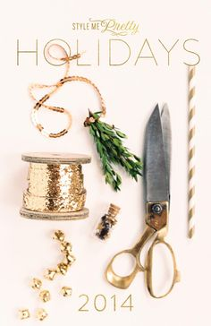 Style Me Pretty Holidays 2014  A 2014 holiday guide.