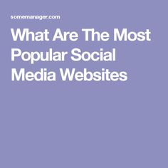 What Are The Most Popular Social Media Websites
