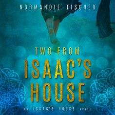 The Book Bag: Two from Isaac's House by Normandie Fischer ~ My T...
