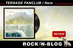 ROCK-N-BLOG - Review: TEENAGE FANCLUB / Here http://nixschwimmer.blogspot.com/2016/09/teenage-fanclub-here.html [...] Kein Album für Menschen die nur auf der Suche nach dem hippsten Scheiß sind, aber nicht mehr und weniger als ein ziemlich perfektes GitarrenPop-Album.