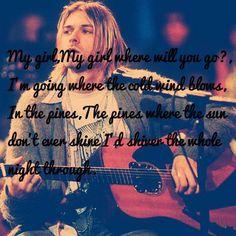 "Kurt Cobain - Lyrics from ""Where did you sleep last night?"""