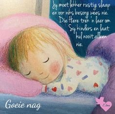 Evening Greetings, Goeie Nag, Afrikaans Quotes, Good Night Sweet Dreams, Good Night Quotes, Sleep Tight, Good Morning, Words, Wisdom