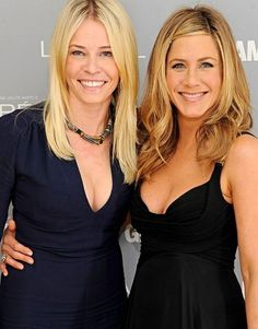 Celebrity Friends:  Chelsea Handler and  Jennifer Aniston