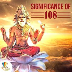 What is so special about 108? The number is considered lucky and auspicious. The reason behind this is not superstition. The addition of digits of number 108 is 9, and number 9 is related with Brahma, that's why 108 is very important. Indian Vedas, treats the Sun as God, and Sun has 12 signs (Zodiac signs). In Yajurveda, the Sun is related with Lord Brahma (the number 9), remember - 12 * 9 = 108; therefore for recitation of the mantra or prayer, the number 108 is very sacred.
